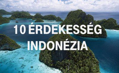 10 tény Indonéziáról, amin meg fogsz lepődni!