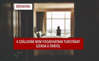 BREAKING: Holnaptól be kell zárniuk a belföldi hoteleknek a turisták előtt!