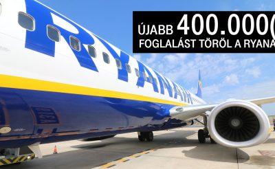 Újabb 400.000 foglalását törli a Ryanair!